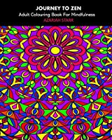 Journey To Zen: Adult Colouring Book For Mindfulness