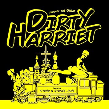 Dirty Harriet (feat. K-Rino & Sydnee Jane)