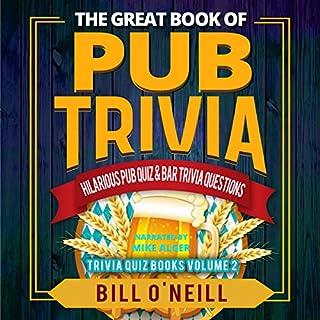 The Great Book of Pub Trivia: Hilarious Pub Quiz & Bar Trivia Questions  cover art