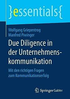 Due Diligence in Der Unternehmenskommunikation: Mit Den Richtigen Fragen Zum Kommunikationserfolg