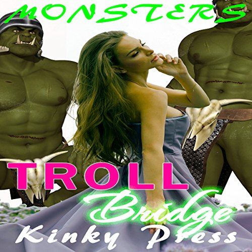 Troll Bridge      Fairy Tale MMFM Innocence Meets Monsters              By:                                                                                                                                 Kinky Press                               Narrated by:                                                                                                                                 Ruby Rivers                      Length: 29 mins     Not rated yet     Overall 0.0
