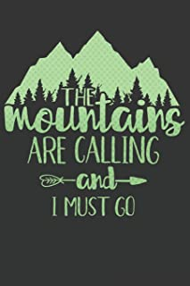The Mountains Are Calling And I Must Go: Awesome Camping Gift Notebook ~ Lined Journal To Write In ~ Stylish Green