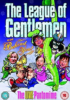 The League Of Gentlemen Are Behind You! - The Live Pantomime