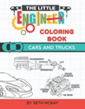 The Little Engineer Coloring Book: Cars and Trucks: Fun and Educational Coloring Book for Preschool and Elementary Children