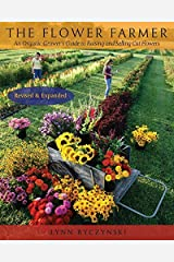 The Flower Farmer: An Organic Grower's Guide to Raising and Selling Cut Flowers, 2nd Edition by Lynn Byczynski(2008-02-22) Unknown Binding