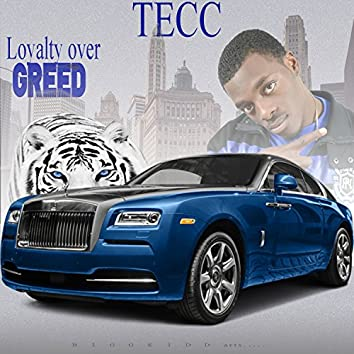 Tecc-Loyalty Over Greed