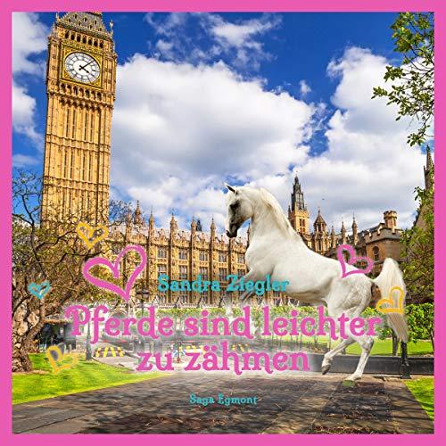 Pferde sind leichter zu zähmen                   Autor:                                                                                                                                 Sandra Ziegler                               Sprecher:                                                                                                                                 Sabine Swoboda                      Spieldauer: 4 Std. und 28 Min.     4 Bewertungen     Gesamt 4,8