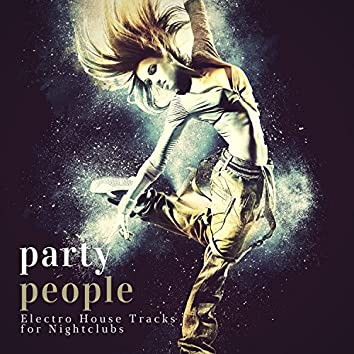 Party People (Electro House Tracks For Nightclubs)