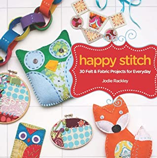 Happy Stitch: 30 Felt and Fabric Projects for Everyday (English Edition)
