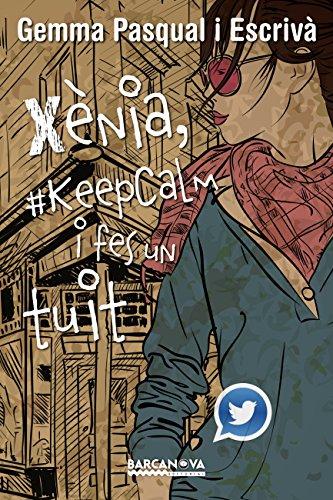 Xènia, #KeepCalm i fes un tuit (Llibres infantils i juvenils - Diversos) (Catalan Edition)