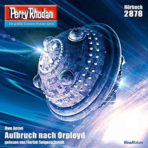 Aufbruch nach Orpleyd (Perry Rhodan 2878) Titelbild