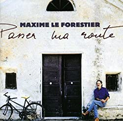Passer Ma Route by MAXIME LE FORESTIER (1999-03-23)