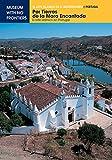 Por Tierras de la Mora Encantada. El arte islámico en Portugal (El Arte Islámico en el Mediterráneo)