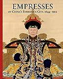 Empresses of China's Forbidden City, 1644–1912
