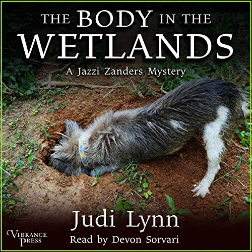 The Body in the Wetlands: A Jazzi Zanders Mystery, Book Two