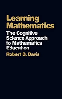 Learning Mathematics: The Cognitive Science Approach to Mathematics Education