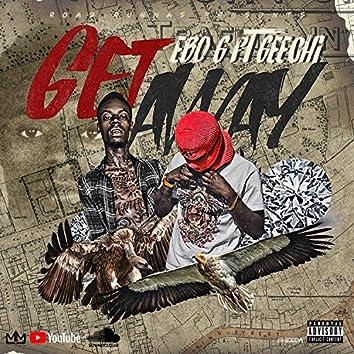 Get Away (feat. 34 Geechi)
