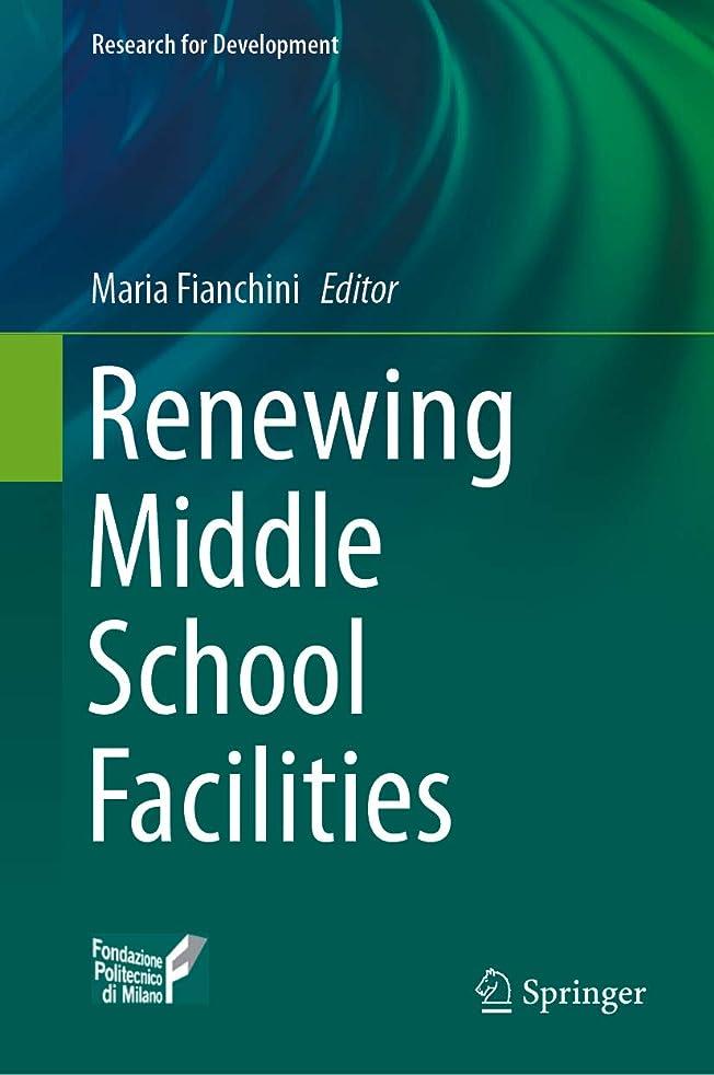 ドットチャット才能のあるRenewing Middle School Facilities (Research for Development) (English Edition)
