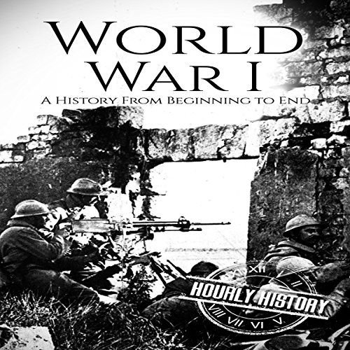 World War I: A History from Beginning to End audiobook cover art