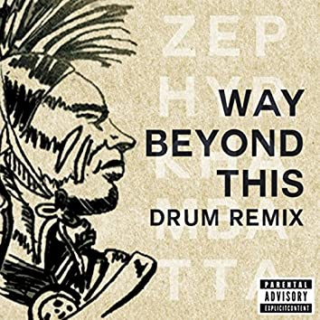 DUPLICATE - Way Beyond This (Drum Remix)