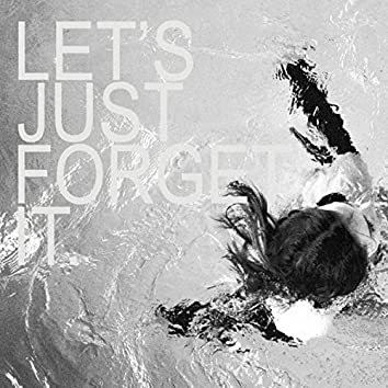 Let's Just Forget It (Acoustic EP)