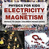 Physics for Kids: Electricity and Magnetism - Physics 7th Grade | Children's Physics