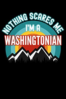 Nothing Scares Me I'm a Washingtonian Notebook: This is a Gift for a Washingtonian, Lined Journal, 120 Pages, 6 x 9, Matte...