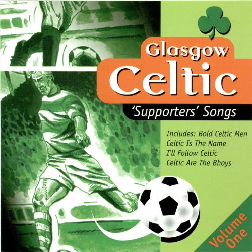 Glasgow Celtic Supporters Songs, Vol. 1