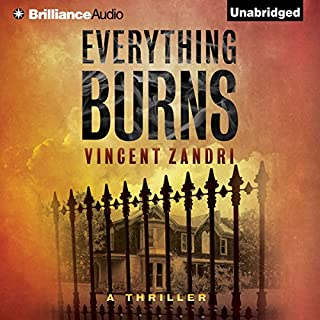 Everything Burns                   By:                                                                                                                                 Vincent Zandri                               Narrated by:                                                                                                                                 Patrick Lawlor                      Length: 9 hrs and 25 mins     98 ratings     Overall 3.3