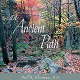 An Ancient Path: Talks on Vipassana Meditation as Taught by S. N. Goenka