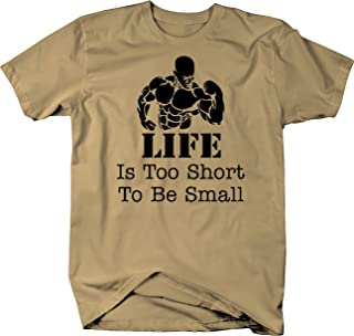 OS Gear Bodybuilding Life it Too Short to Be Small Workout Gym Tshirt