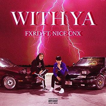 With Ya (feat. Nice Cnx)
