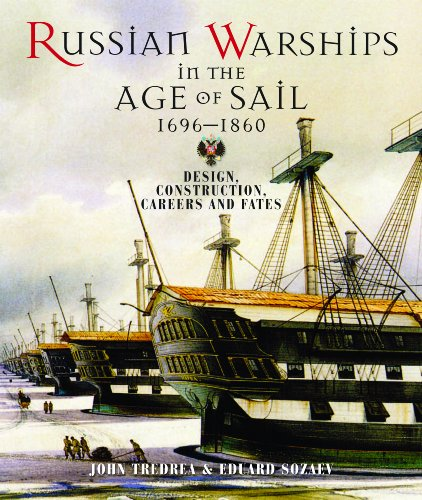 Russian Warships in the Age of Sail 1696-1860: Design, Construction, Careers and Fates