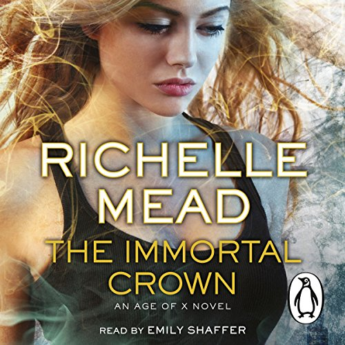 The Immortal Crown Age Of X 2 By Richelle Mead