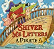 Shiver Me Letters: A Pirate ABC pirate book preschool