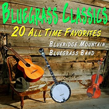 Bluegrass Classics - 20 All Time Favorites
