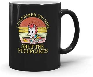 Hanavani I Just Baked You Some Shut The Fucupcakes Coffee Mug Gifts For Men Women 190924 11oz Black Mug