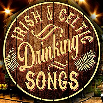 Irish and Celtic Drinking Songs