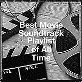 Best Movie Soundtrack Playlist of All Time