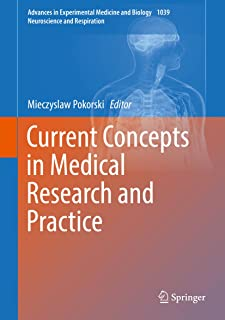 Current Concepts in Medical Research and Practice (Advances in Experimental Medicine and Biology Book 1039)