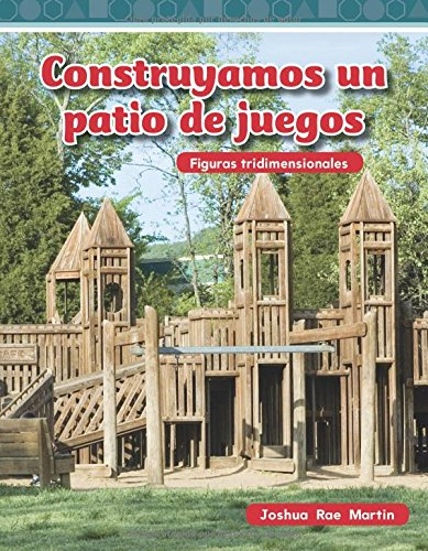 Teacher Created Materials - Mathematics Readers: Construyamos un patio de juegos (Building a Playground) - Grade 2 - Guided Reading Level K