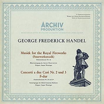 Handel: Music For The Royal Fireworks, HWV 351; Concerto a due cori No.2, HWV 333; Concerto a due cori No.3, HWV 334