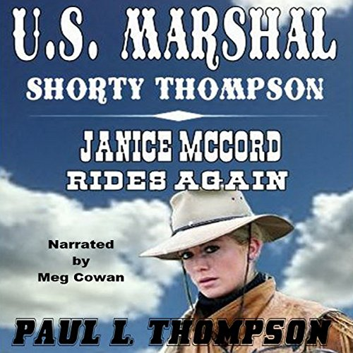 U.S. Marshal Shorty Thompson - Janice McCord Rides Again audiobook cover art