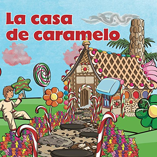 La Casa de Caramelo (Children's Book Series - Spanish Version nº 1)