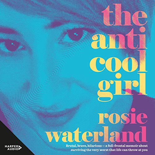 The Anti-Cool Girl                   By:                                                                                                                                 Rosie Waterland                               Narrated by:                                                                                                                                 Caroline Lee                      Length: 8 hrs and 44 mins     5 ratings     Overall 4.2