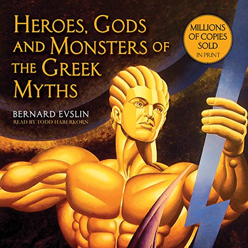 Heroes, Gods and Monsters of the Greek Myths audiobook cover art