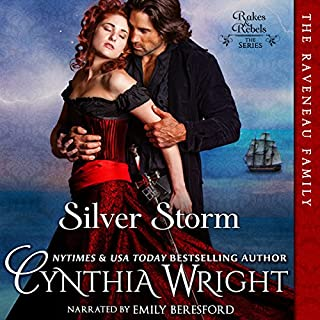 Silver Storm     The Raveneau Novels, Book 1              By:                                                                                                                                 Cynthia Wright                               Narrated by:                                                                                                                                 Emily Beresford                      Length: 11 hrs and 5 mins     309 ratings     Overall 4.0