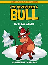 I've Never Seen A Bull: Children's books To Help Kids Sleep with a Smile