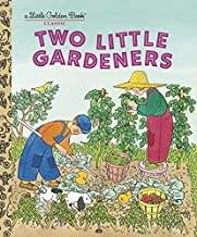 by Brown, Margaret Wise, Hurd, Edith Thacher Two Little Gardeners (Little Golden Book) (2006) Hardcover