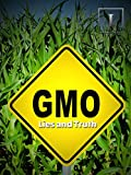 GMO: Lies and Truth
